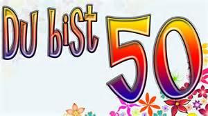 sprüche zum 50 geburtstag witzig 50 geburtstag lustig 50 geburtstag lustig zum 50 geburtstag sprüche