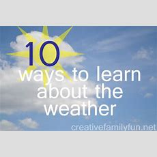 10 Ways To Learn About Weather  Creative Family Fun