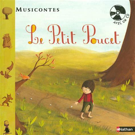 petit li a le livre le petit poucet livre cd perrault charles nathan musicontes 9782092515297
