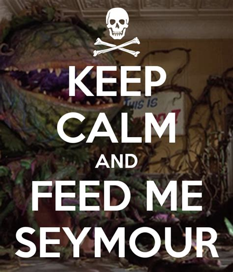 Feed Me Seymour Meme - little shop of horrors seymour memes