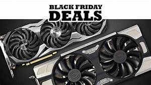 Best Black Friday 2018 Deals For Nvidia Video Cards RTX
