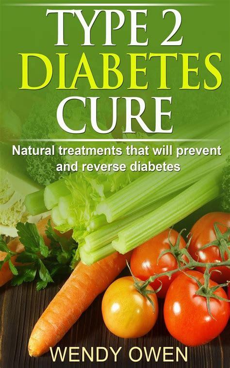 type  diabetes cure natural treatments   prevent
