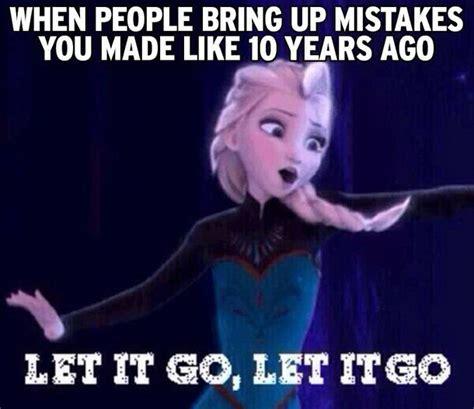 Let It Go Meme - let it go funny quotes quotesgram