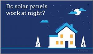 Do Solar Panels Work At Night Or On Cloudy Days
