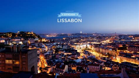 lissabon mit kind unser cityguide babyplaces babyplaces
