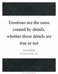 Emotions are th... Terry Goodkind Love Quotes