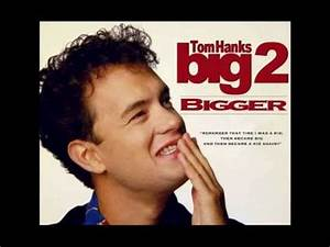 The Movie Big 2: The Sequel - Starring Tom Hanks - YouTube