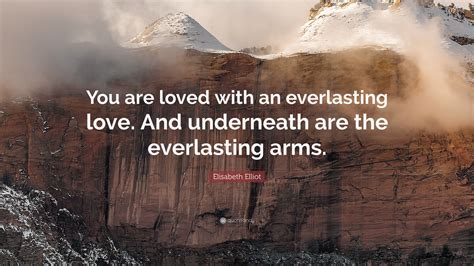 elisabeth elliot quote   loved   everlasting