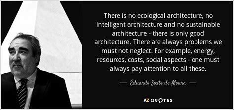 Eduardo Souto De Moura Quote There Is No Ecological