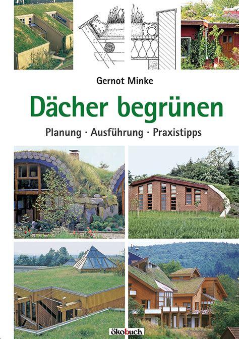 Daecher Begruenen Einfach Und Wirkungsvoll by D 228 Cher Begr 252 Nen 246 Kobuch Verlag Gmbh