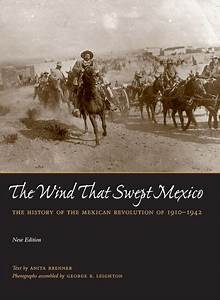 The Wind that Swept Mexico Text by Anita Brenner