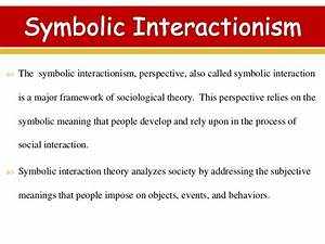 interactionist perspective symbolic interactionism