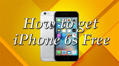 how to get a new iphone how to get the new iphone 6s free