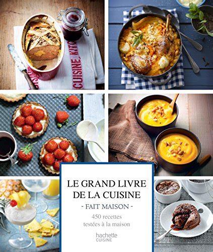 livre de cuisine en ligne le grand livre de la cuisine fait maison en ligne