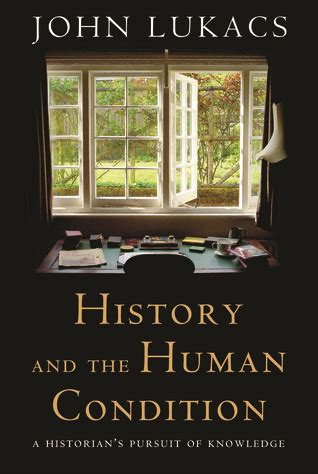 history   human condition  historians pursuit