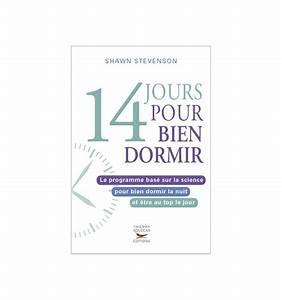 Conseil Pour Bien Dormir : livres 14 jours pour bien dormir shawn stevenson nutrivi ~ Preciouscoupons.com Idées de Décoration