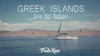 Sailing Greek Islands Blog by Medsailors Greek Islands Sailing Tips Must See Do