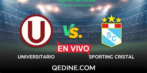 Universitario Vs.Sporting Cristal EN VIVO: Horarios Y ...