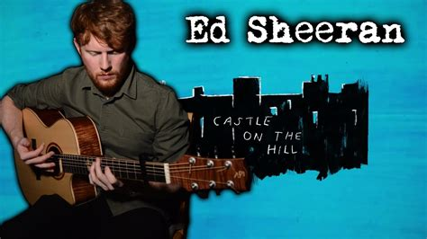 Ed Sheeran  Castle On The Hill  Fingerstyle Guitar Cover