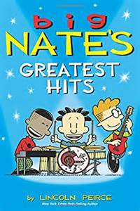 big nate s greatest hits big nate by lincoln peirce