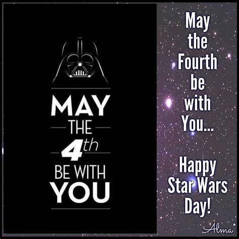 May the Fourth be with You… Happy Star Wars Day!   Happy ...