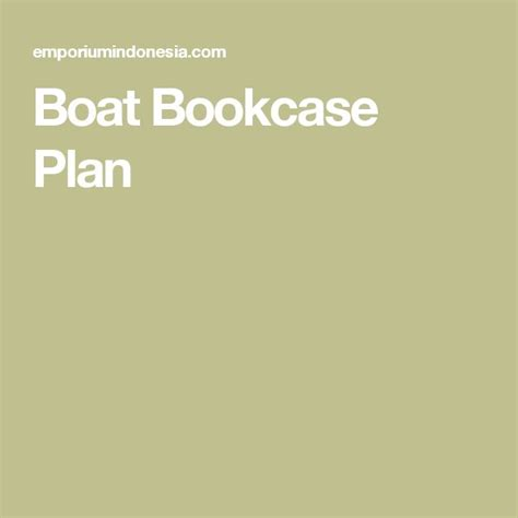 Boat Bookshelf Plans by Best 25 Boat Bookcase Ideas On Nautical Theme