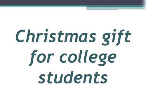 christmas gift for college students