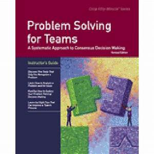 Problem Solving For Teams  Revised Edition  Instructor U0026 39 S Guide