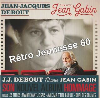 jean gabin chante je sais le blog r 233 tro jeunesse 60 international jean jacques