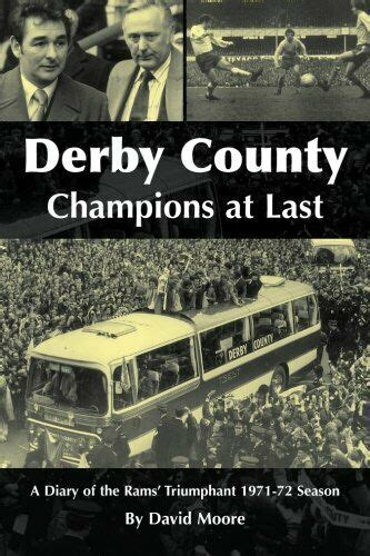 Derby County Champions at Last: A Diary of the Rams ...
