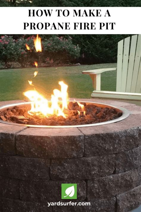 Make your own propane fire pit burner. How To Make a Propane Fire Pit (Guide)   Yard Surfer