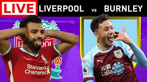 LIVERPOOL VS BURNLEY - LIVE STREAM - PREMIER LEAGUE - Live ...