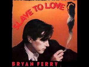 Roxy Music - Avalon / Bryan Ferry - Slave To Love - YouTube