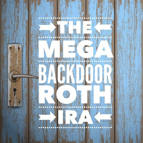 back door roth mega roth ira without a high income yes i did