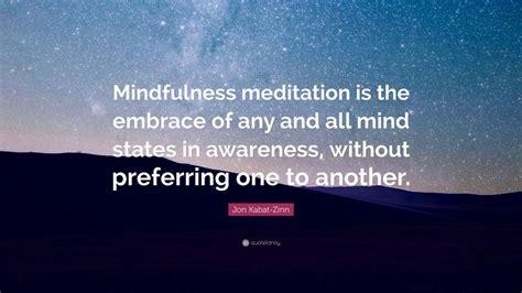 "Jon Kabat-Zinn Quote: ""Mindfulness meditation is the ..."