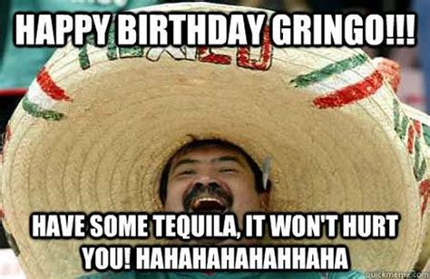Mexican Birthday Meme - happy birthday memes images about birthday for everyone