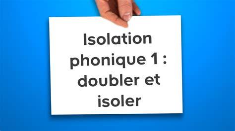 isoler phoniquement une chambre isolation phonique 1 doubler et isoler phoniquement une