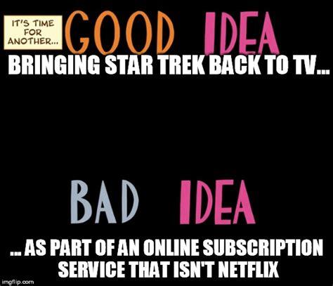 Good Idea Meme - good idea imgflip