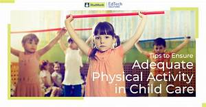 How to Ensure Optimum Physical Activity in Child Care
