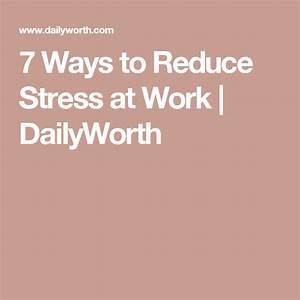 7 Ways To Reduce Stress At Work
