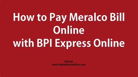 pay meralco bill   bpi express