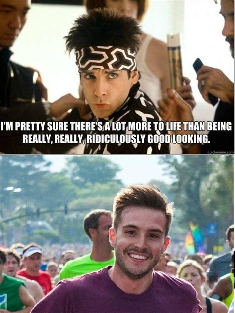 Good Looking Guy Meme - there is more too life than being really ridiculously good looking ridiculously photogenic guy
