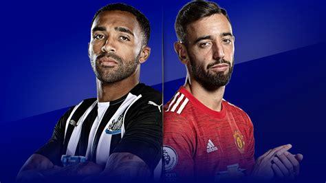 Newcastle vs Man Utd preview, team news, kick-off ...