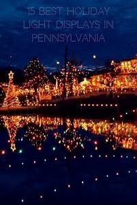 Christmas Light Show Lancaster Pa Visit 15 Christmas Light Displays In Pennsylvania For A