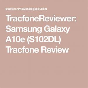 Tracfonereviewer  Samsung Galaxy A10e  S102dl  Tracfone