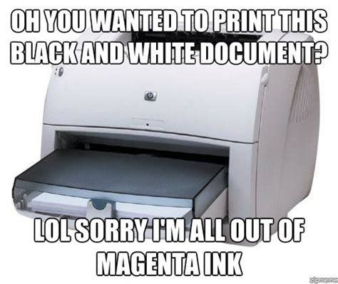 Printer Meme - i have seen the whole of the internet scumbag printer
