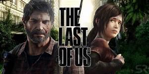 Why The Last Of Us Movie Hasn U0026 39 T Happened Yet   U0026 Why That U0026 39 S