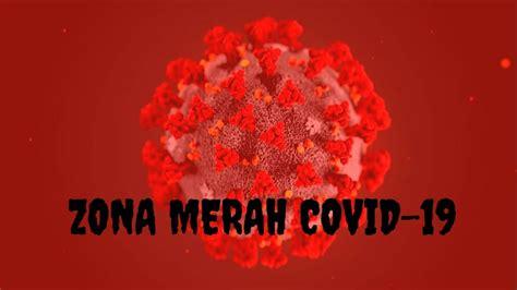 akibat menyepelekan zona merah corona ciptakan zona merah