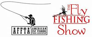 AFFTA and The Fly Fishing Show Reach Collaborative ...