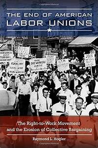 """The End of American Labor Unions"" examines roots of anti ..."